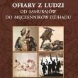 Ofiary z ludzi od samurajów do męczenników dżihadu – Jarosław Molenda